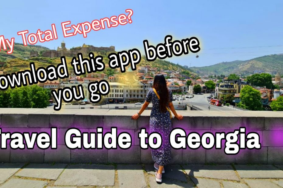 Georgia Travel Guide-Things to know before you travel -How to travel to Georgia during the Pandemic