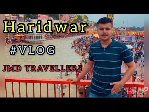 HARIDWAR ( हरिद्वार ) UK ! A Travel Guide by JMD TRAVELLERS 😍