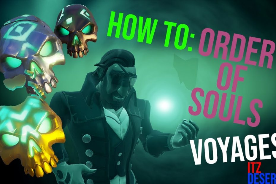 Sea of Thieves Gameplay Guide   Bare Bones Basics   Order of Souls Voyages