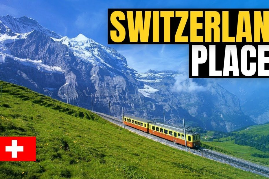 Top 10 Best Places to Visit in Switzerland 2021 - Travel Guide