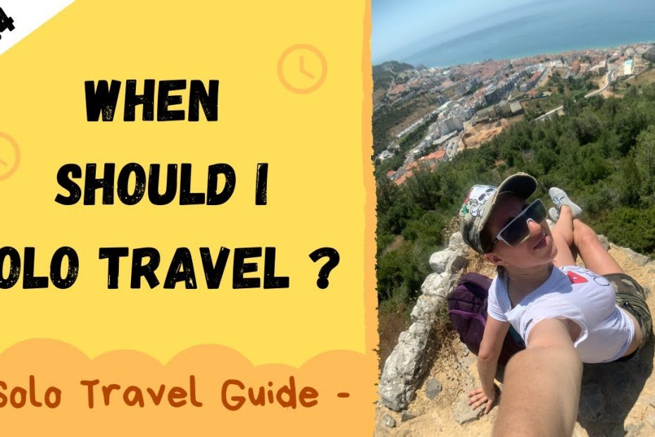 When Should You Solo Travel? | Solo Travel Guide Ep. 4