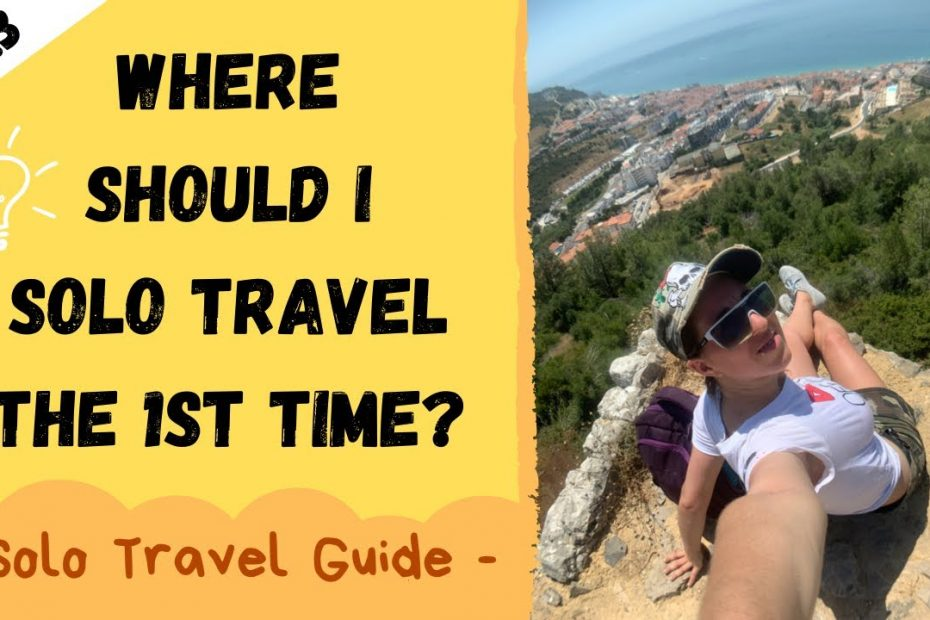 Where Should I Solo Travel the 1st Time? | Solo Travel Guide Ep. 3