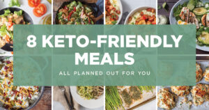 8 Keto-Friendly Meals graphic crid with recipe pictures