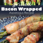 Grilled Bacon Wrapped Asparagus Pinterest share graphic 800x1200px