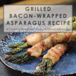 Grilled Bacon Wrapped Asparagus social share graphic 800x1200px