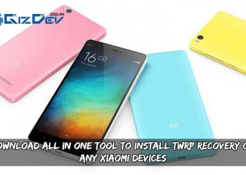 Download All In One Tool To Install TWRP Recovery On Any Xiaomi Devices