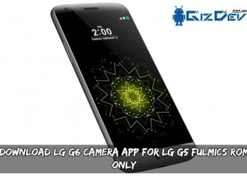 Download LG G6 Camera APP For LG G5 Fulmics ROM Only