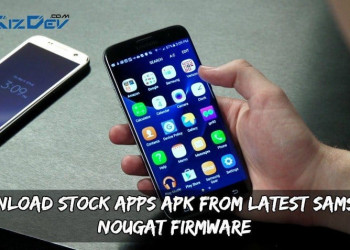 Latest Stock Apps APK From Samsung Nougat Firmware