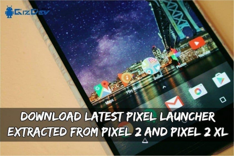 Download Latest Pixel Launcher Extracted From Pixel 2 And Pixel 2 XL