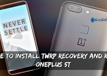 Guide To Install TWRP Recovery And Root OnePlus 5T