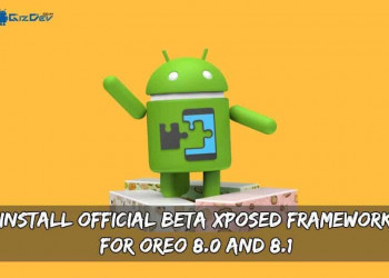 Install Official BETA Xposed Framework For Oreo 8.0 And 8.1