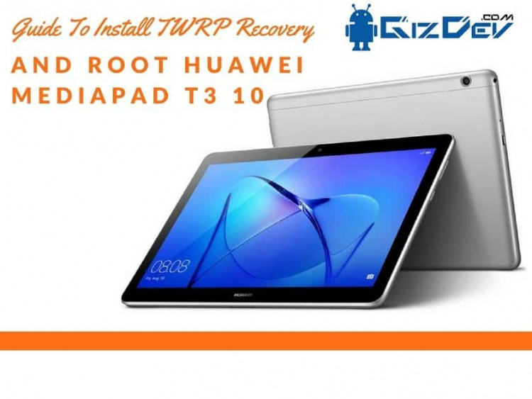 How To Root Huawei Mediapad T3