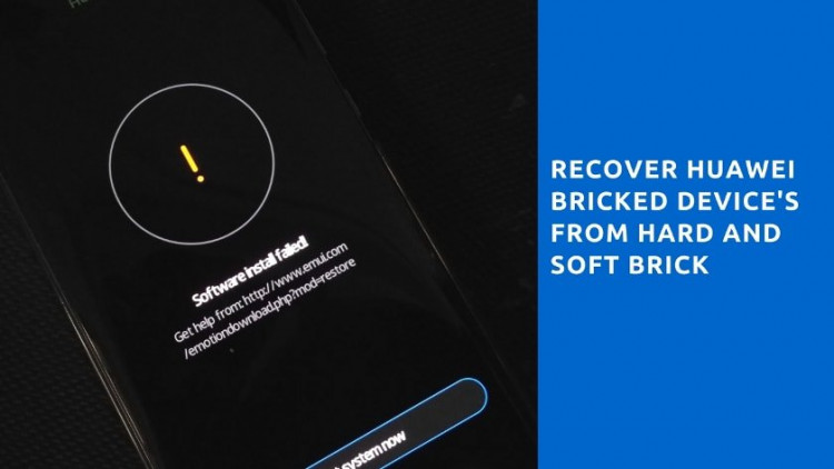 Recover Huawei Bricked device's