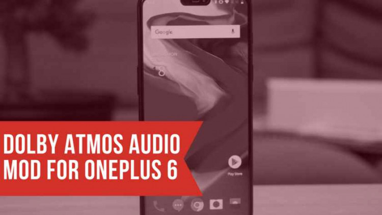 Dolby Atmos On OnePlus 6