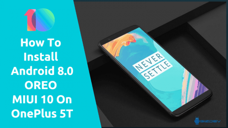 Install Android 8.0 OREO MIUI 10 On OnePlus 5T