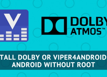 Dolby Or Viper4Android On Android Without Root