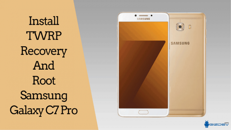 TWRP Recovery And Root Samsung Galaxy C7 Pro