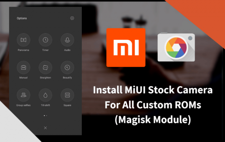 MiUI Stock Camera For All Custom ROMs