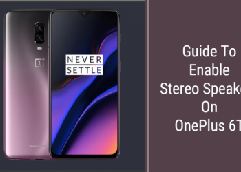 Enable Stereo Speakers On OnePlus 6T