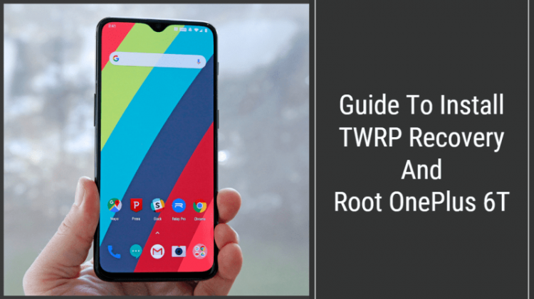 TWRP Recovery And Root OnePlus 6T