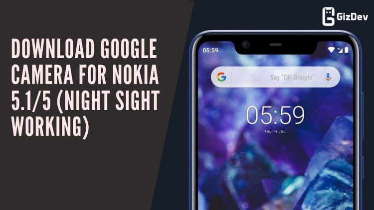 Download Google Camera For Nokia 5.15 (Night Sight Working)