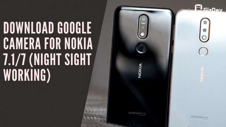 Download Google Camera For Nokia 7.17 (Night Sight Working)