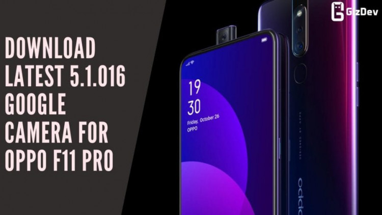 Download Latest 5.1.016 Google Camera For OPPO F11 Pro