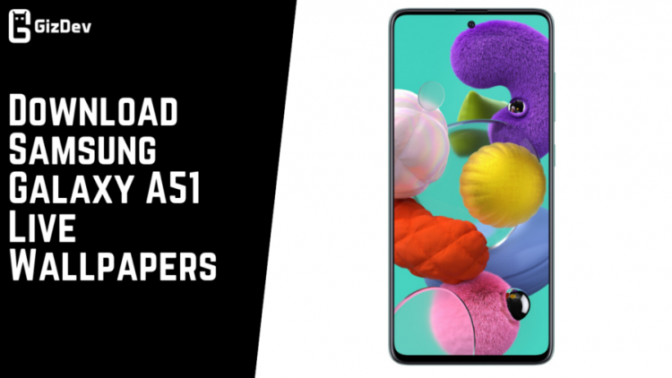 Download Samsung Galaxy A51 Live Wallpapers