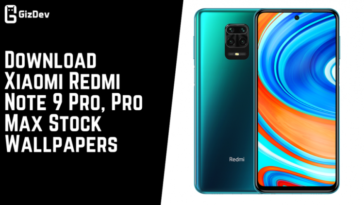 Download Xiaomi Redmi Note 9 Pro, Pro Max Stock Wallpapers