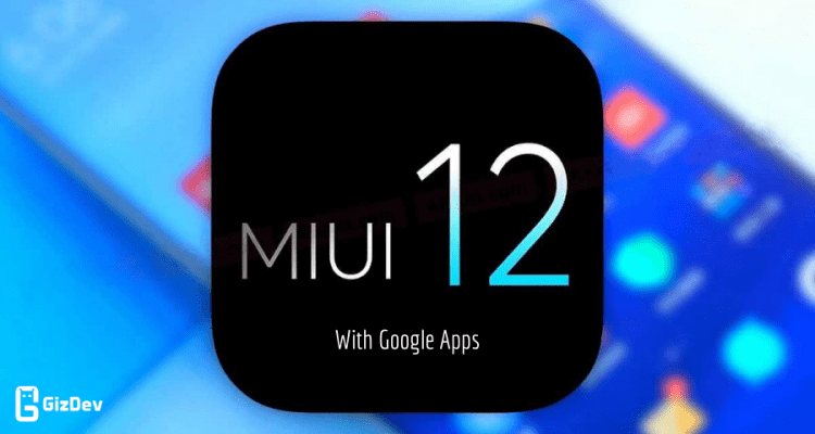 MIUI 12 ROM's with Google Apps