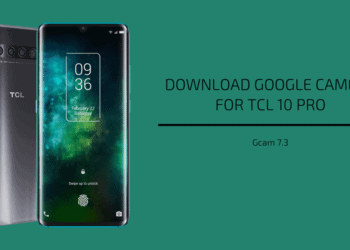 Google Camera For TCL 10 Pro