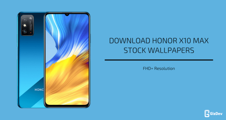 Honor X10 Max Stock Wallpapers