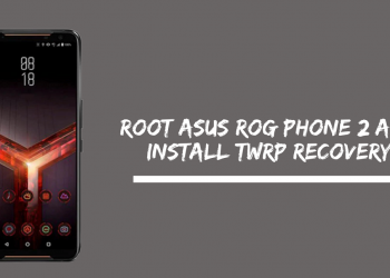 Root Asus Rog Phone 2 and Install TWRP Recovery