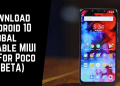 Download Android 10 Global Stable MIUI 12 For Poco F1 (BETA)