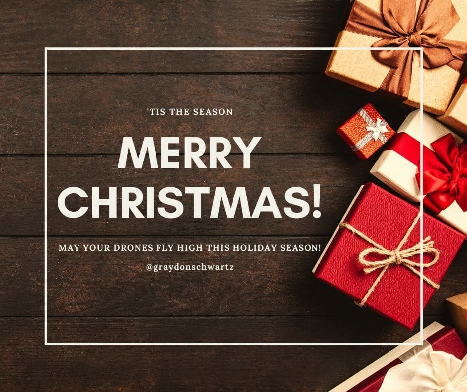 May your drones fly high this holiday season | graydonschwartz.com