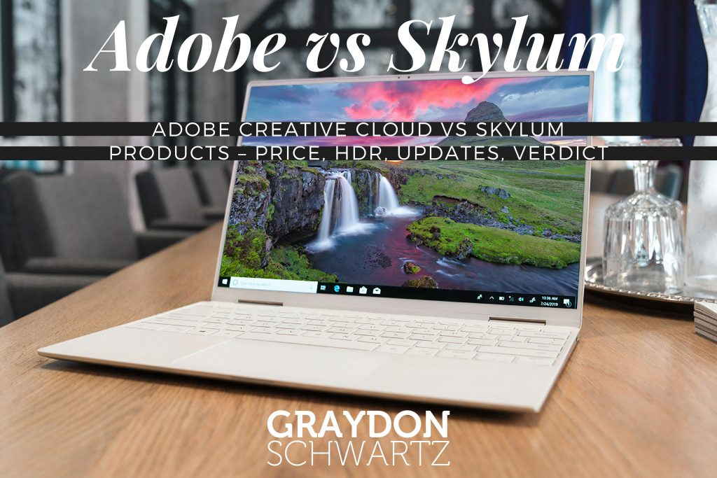 Adobe Creative Cloud vs Skylum Products – Price, HDR, Updates, Verdict