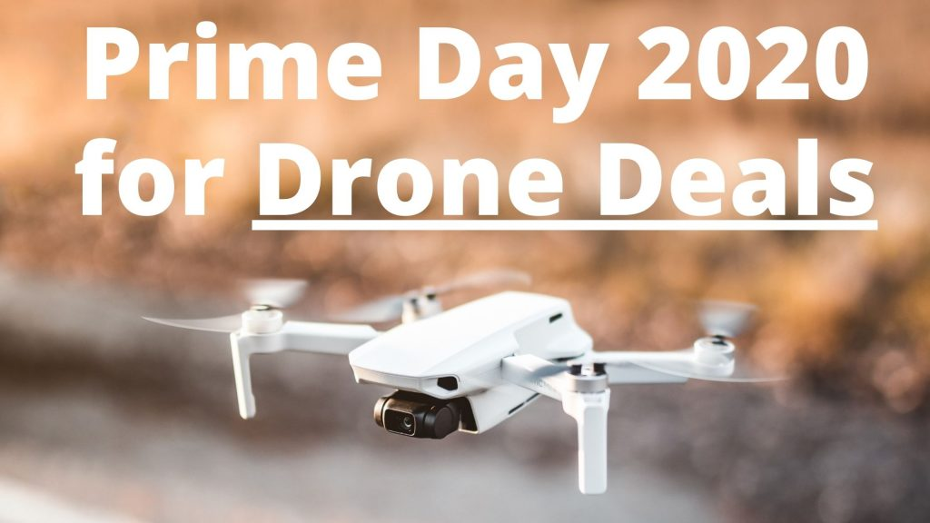 Prime Day 2020 for Drone Deals