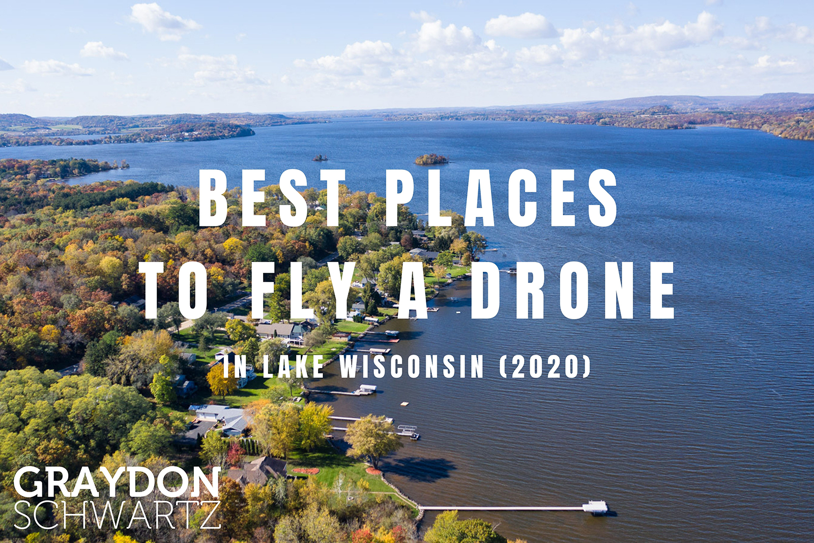 The 5 Best Places to Fly a Drone in Lake Wisconsin
