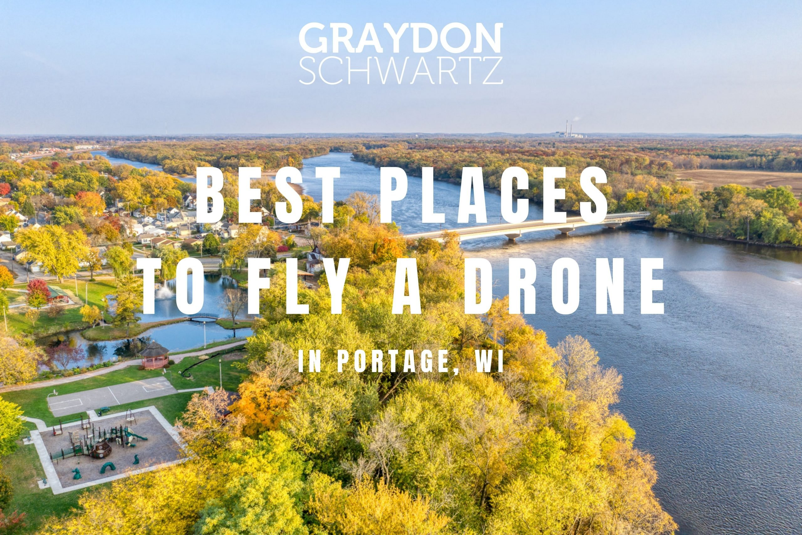 The 5 Best Places to Fly a Drone in Portage, Wisconsin