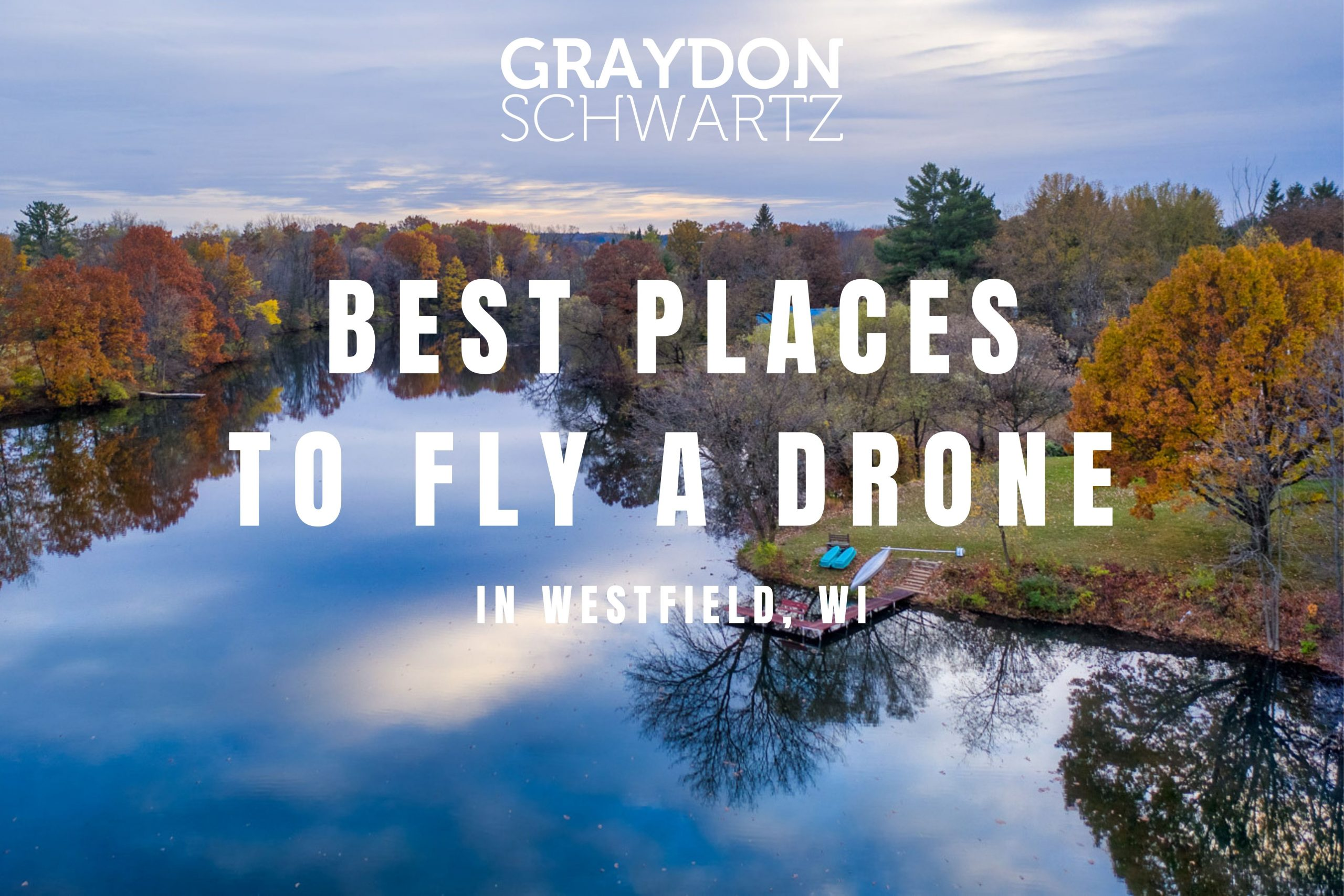 The 5 Best Places to Fly a Drone in Westfield, Wisconsin