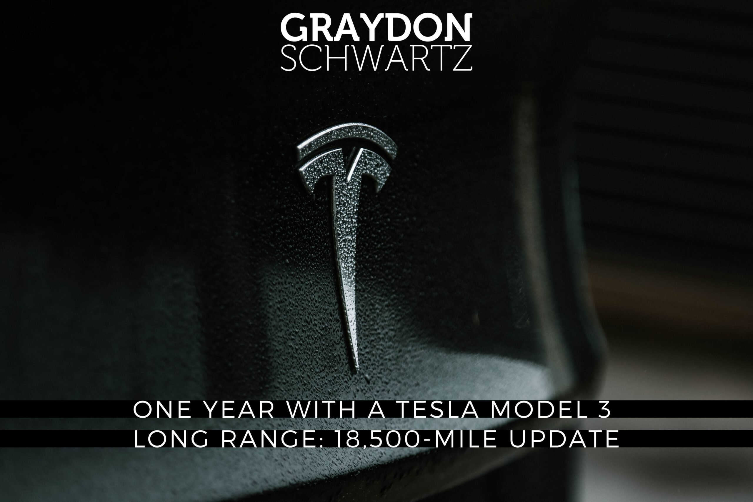 One Year With a Tesla Model 3 Long Range: 18,500-Mile Update