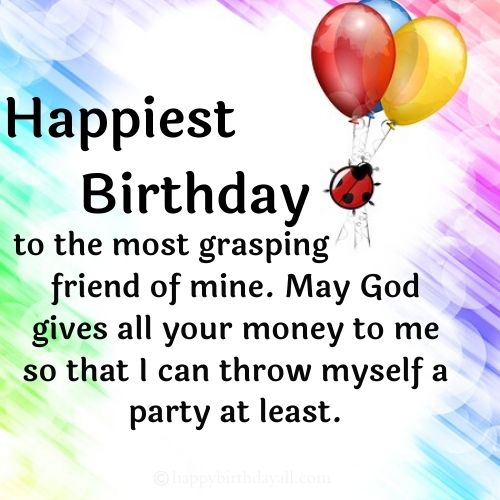 Insulting Birthday Wishes For Best Friend Naughty Sarcastic Witty Birthday Wishes