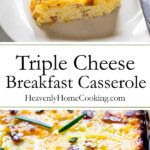 Slice of egg, potato and cheese casserole garnished with rosemary leaves on a white plate, with a fork and Close up of egg, potato and cheese casserole garnished with rosemary leaves sitting in a white casserole dish along with text that says Triple Cheese Breakfast Casserole