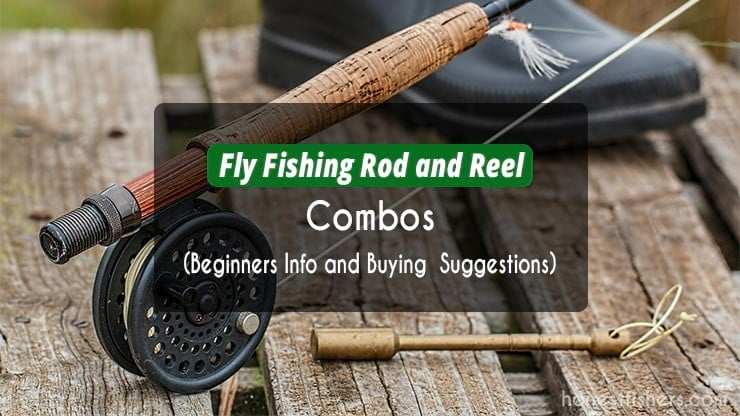 Fly Fishing Rod and Reel Combos