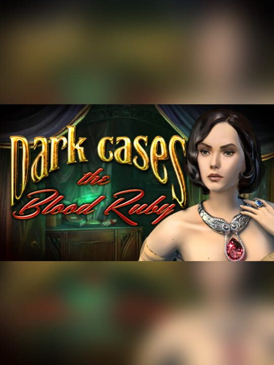 Dark Cases: The Blood Ruby - Collector's Edition