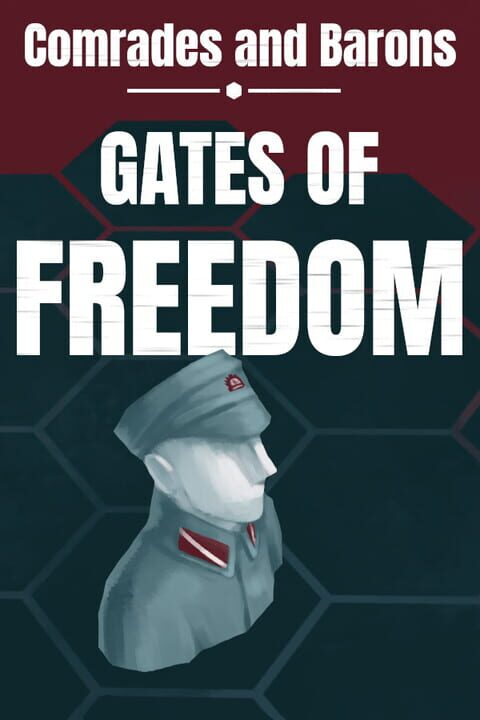 Comrades and Barons: Gates of Freedom