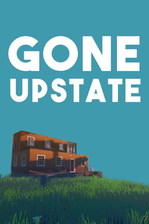 Gone Upstate