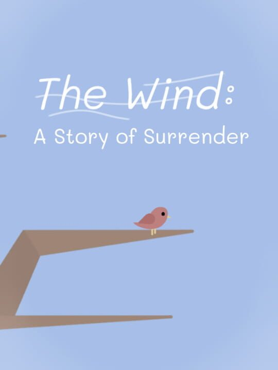 The Wind: A Story of Surrender