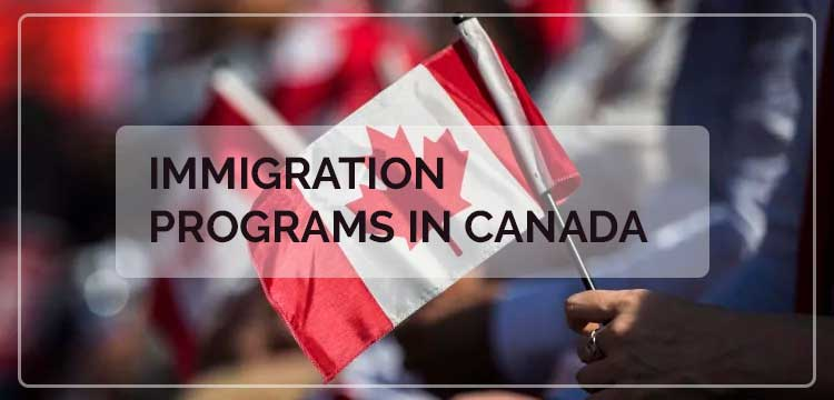 Immigration Programs in Canada