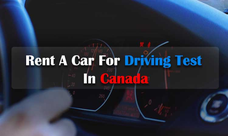 Rent A Car For Driving Test In Canada